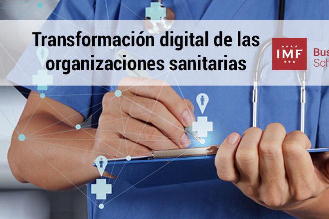 la necesaria transformacion digital de las organizaciones en sanidad