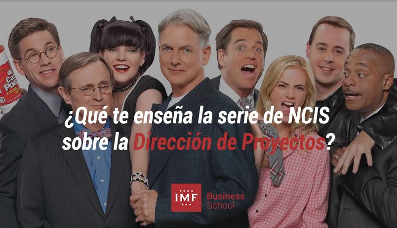 ¿Qué te enseña la serie de NCIS sobre la Dirección de Proyectos?