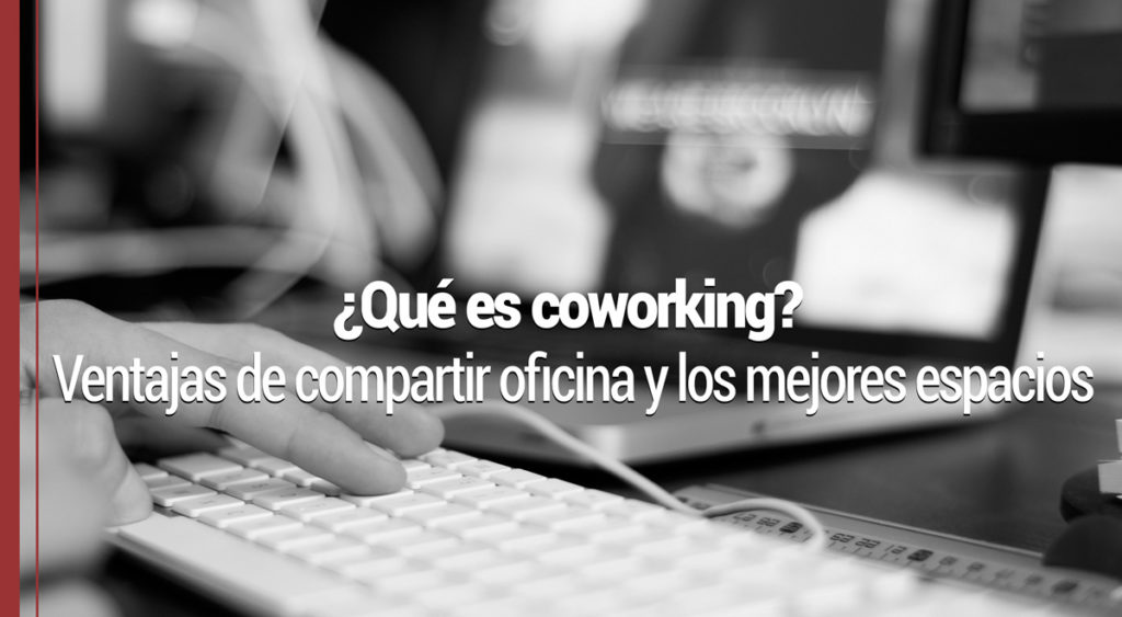 Coworking y compartir oficina