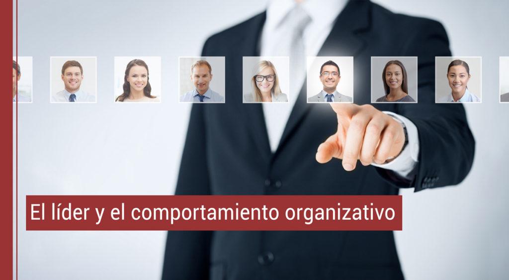 El líder y el comportamiento organizativo.