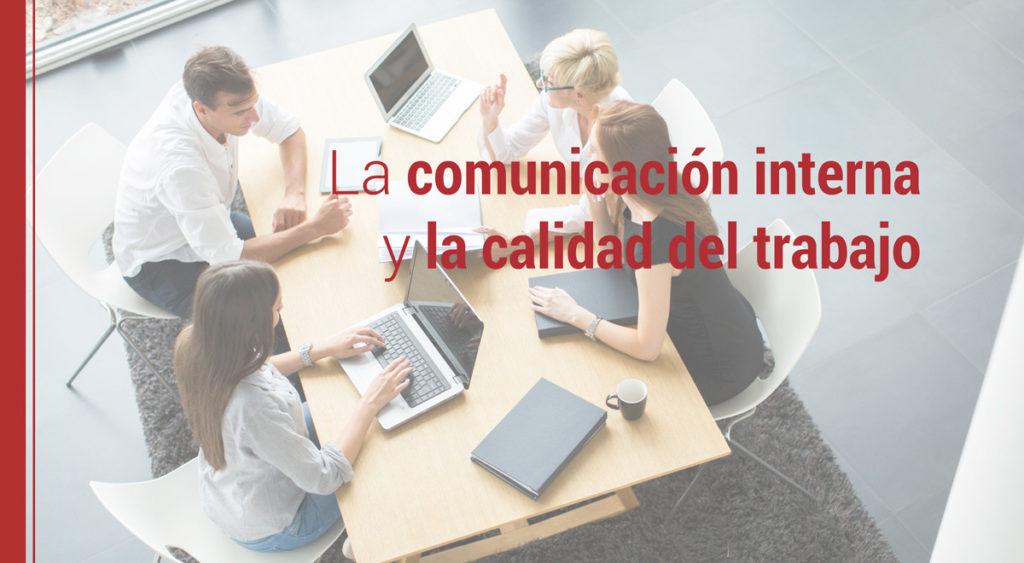 como influye la comunicacion interna en la calidad del trabajo