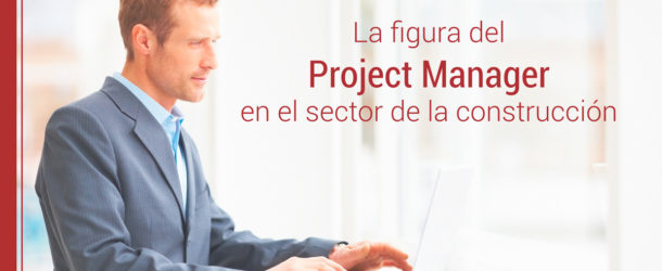el project manager en la construccion