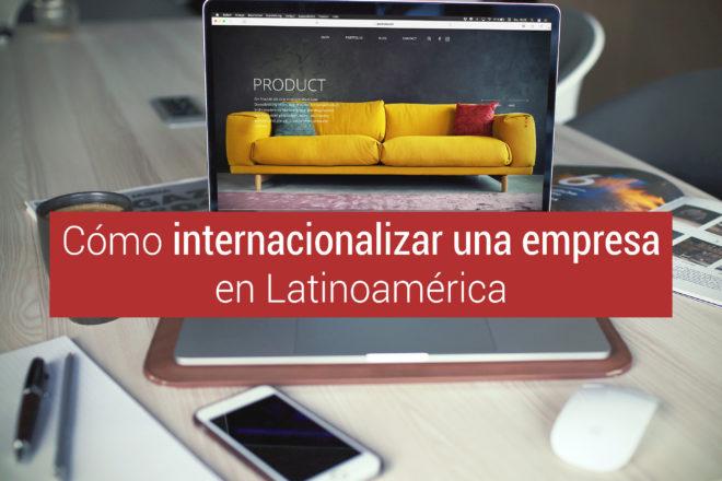 internacionalizar empresas en latinoamerica