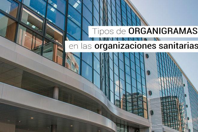 tipos de organigramas en las organizaciones sanitarias
