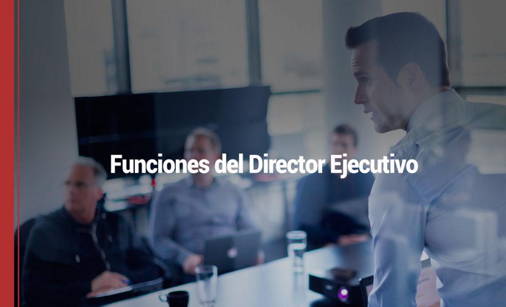 7 funciones que puedes ejercer si eres director ejecutivo