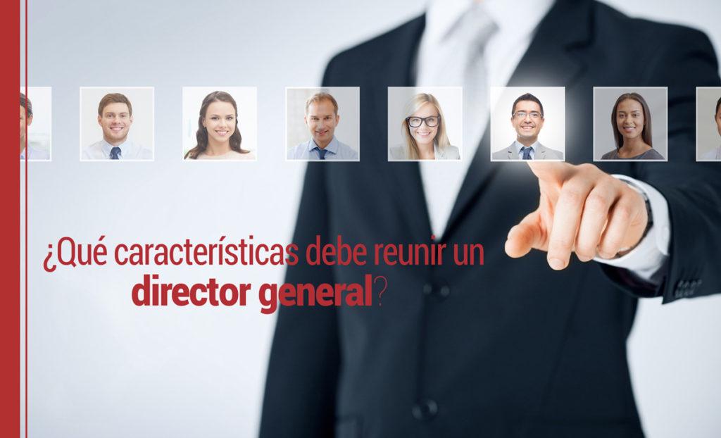 Características de un director general