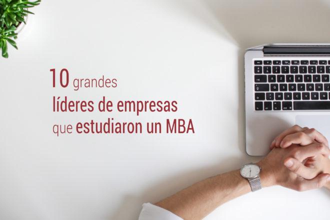 lideres que estudiaron un MBA en Dirección de Empresas