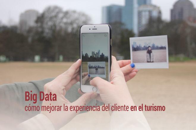 experiencia del cliente en el turismo con big data