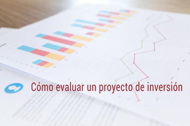 proyecto de inversion como evaluarlo