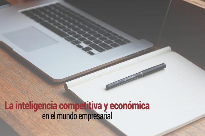 inteligencia competitiva y economica en la empresa