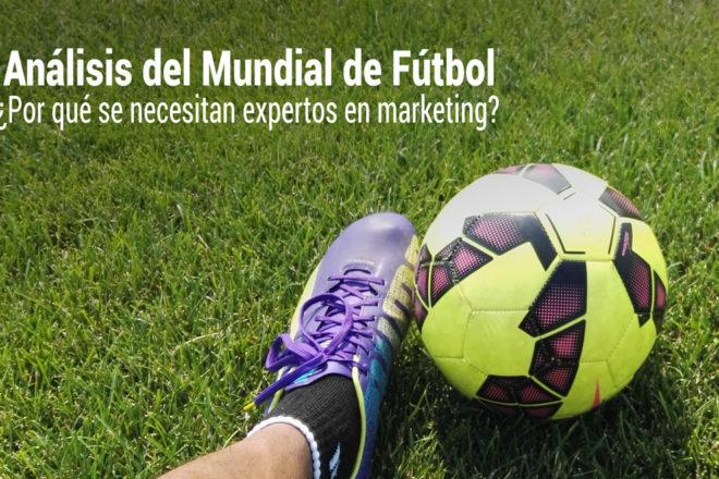 por que se necesitan expertos en marketing para el mundial de futbol