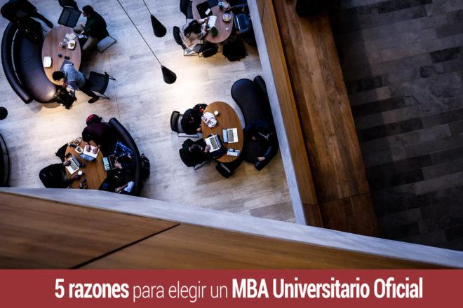5 razones para estudiar un MBA Master Universitario Oficial
