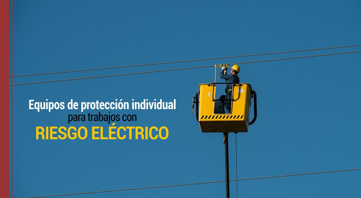 Epis De Seguridad Para Trabajos Con Riesgo Eléctrico