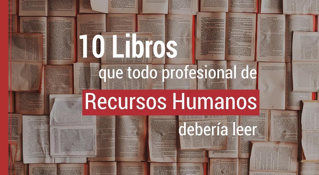 10-libros-que-todo-profesional-de-recursos-humanos-deberia-leer 10 libros que todo profesional de Recursos Humanos debería leer