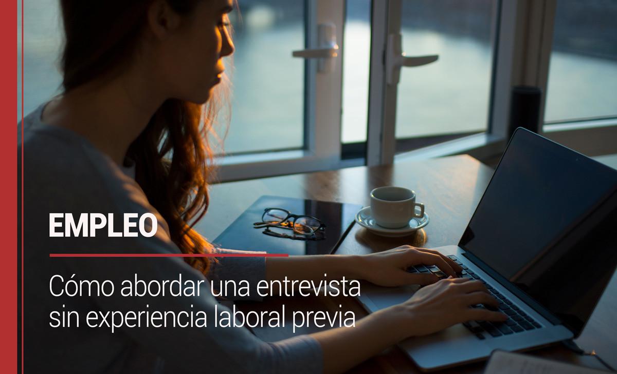 empleo-entrevista-sin-experiencia Cómo abordar una entrevista sin experiencia laboral previa