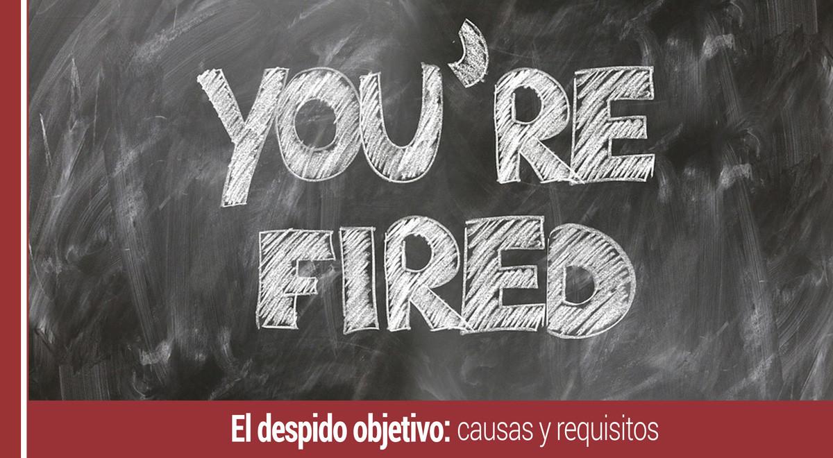despido-objetivo-causas-requisitos El despido objetivo: causas y requisitos